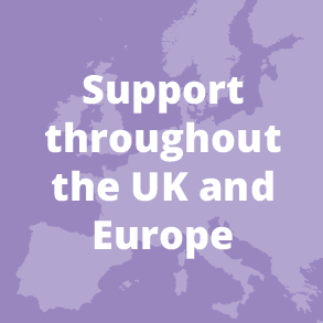 Support throughout the UK and Europe